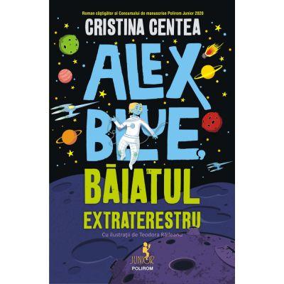 Alex Blue, băiatul extraterestru - Cristina Centea