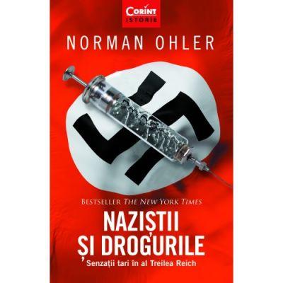 Naziștii și drogurile. Senzații tari în al Treilea Reich - Norman Ohler