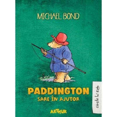 Paddington sare in ajutor - Michael Bond