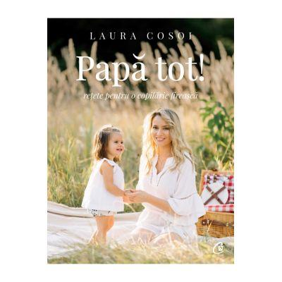 Papă tot - Laura Cosoi
