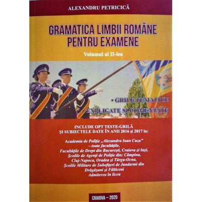 Gramatica Limbii Romane pentru examene, volumul 2 - 2920 grile tematice, explicate si comentate (Editia 2020) - Alexandru Petricica