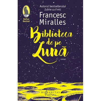 Biblioteca de pe Lună - Francesc Miralles
