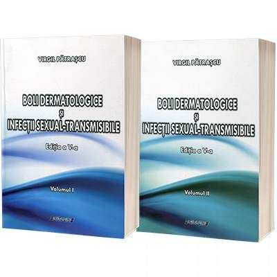 Boli dermatologice si infectii sexual-transmisibile (2 volume) - Virgil Patrascu