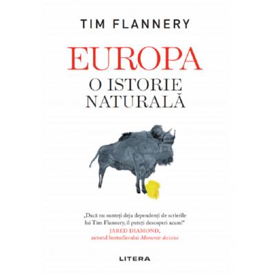 Europa. O istorie naturala - Tim Flannery
