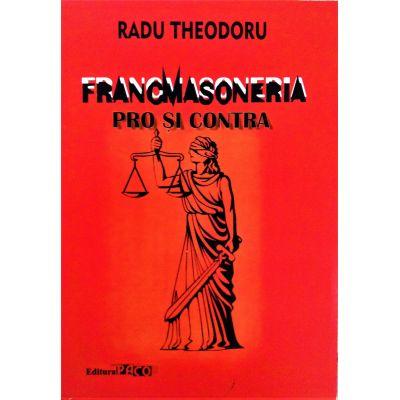 Francmasoneria pro si contra - Radu Theodoru