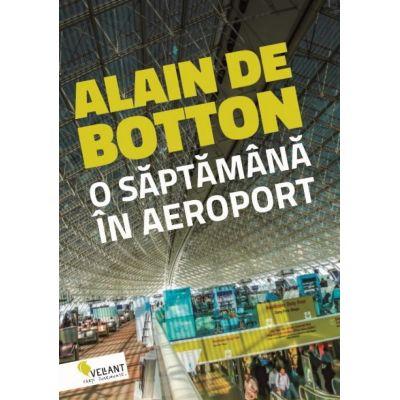 O saptamana in aeroport - Alain de Botton