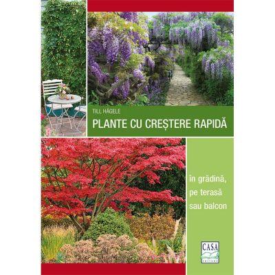 Plante cu creștere rapidă. In grădină, pe terasă sau balcon - Till Hagele