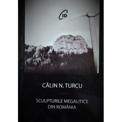 Sculpturi megalitice din Romania - Calin N. Turcu