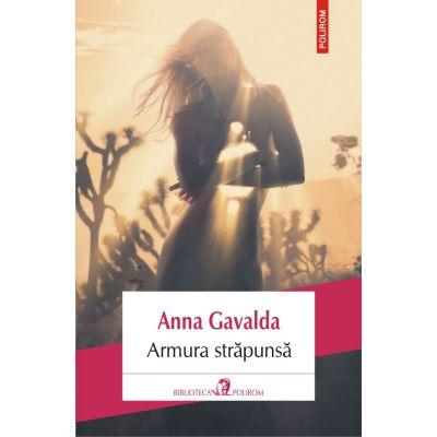 Armura străpunsă - Anna Gavalda