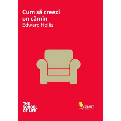 Cum sa creezi un camin - Edward Hollis