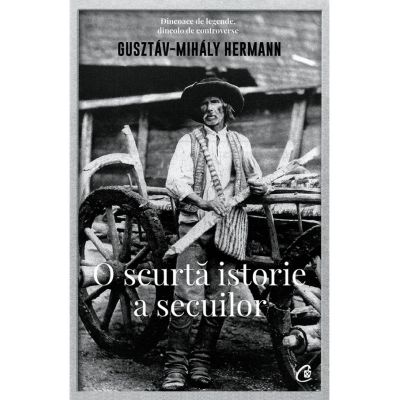 O scurtă istorie a secuilor - Gusztav-Mihaly Hermann