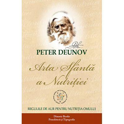 Arta sfântă a nutriţiei. Cheia omului şi a universului - Peter Deunov