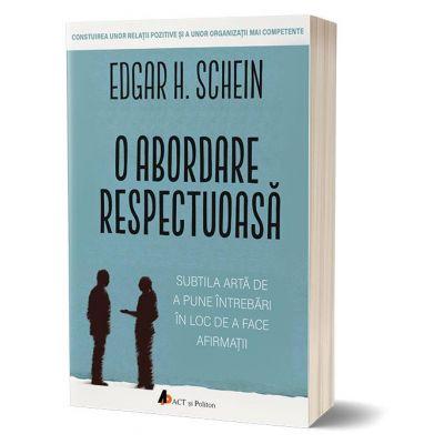O abordare respectuoasa - Edgar H. Schein