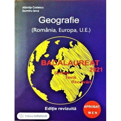 Bacalaureat Geografie 2021. Sinteze, teste, rezolvari (Romania, Europa, Uniunea Europeana) - Albinita Costescu