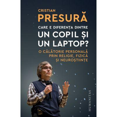 Care e diferența dintre un copil și un laptop? - Cristian Presura