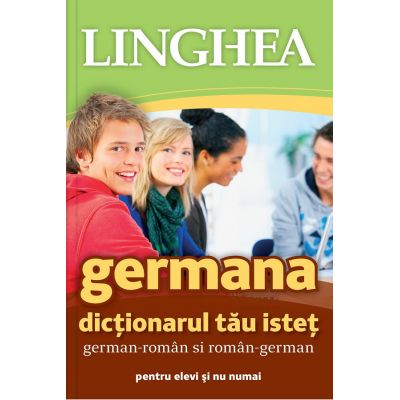 Germana. Dictionarul tau istet german-roman, roman-german