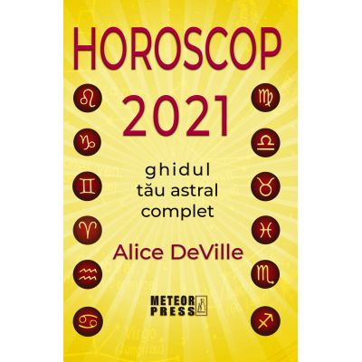 Horoscop 2021. Ghidul tau astral complet - Alice DeVille
