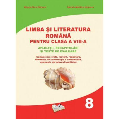 Limba si literatura romana clasa 8 - Mihaela-Elena Patrascu