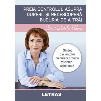 Preia controlul asupra durerii si redescopera bucuria de a trai - Gabriela Udrea