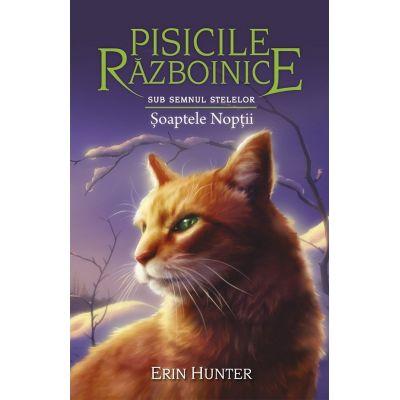 Pisicile razboinice, volumul 21: Soaptele noptii - Erin Hunter
