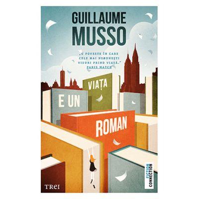 Viața e un roman - Guillaume Musso
