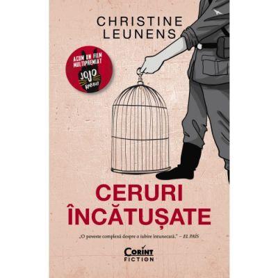 Ceruri încătușate - Christine Leunens