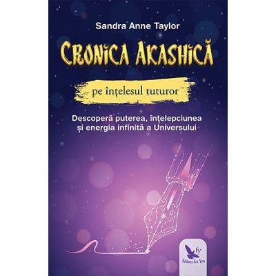 Cronica Akashică pe înţelesul tuturor - Sandra Anne Taylor