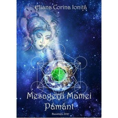 Mesagerii Mamei Pamant - Eliana Corina Ionita