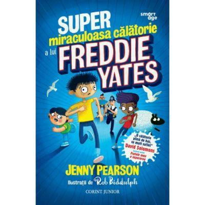 Super-miraculoasa călătorie a lui Freddie Yates - Jenny Pearson