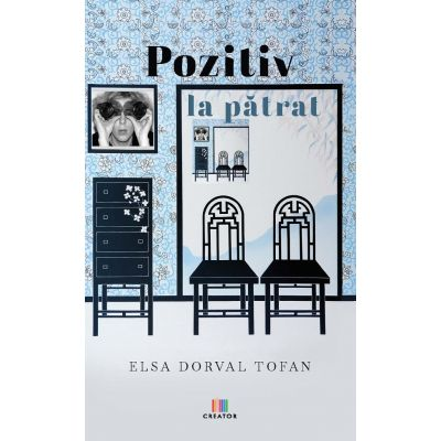 Pozitiv la patrat - Elsa Dorval Tofan
