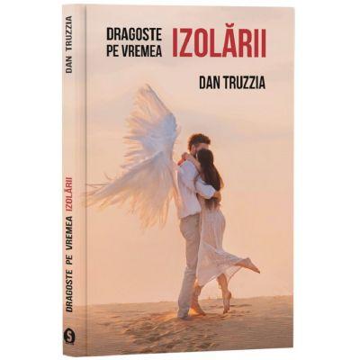 Dragoste pe vremea izolarii - Dan Truzzia