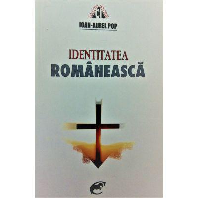 Identitatea Romaneasca - Ioan-Aurel Pop