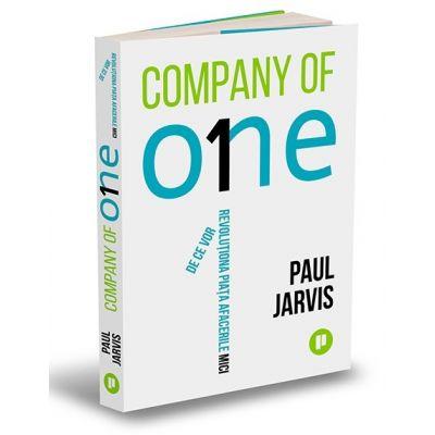 Company of One. De ce vor revoluționa piața afacerile mici - Paul Jarvis