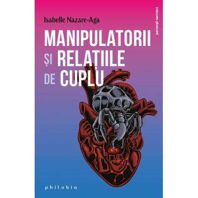 Manipulatorii și relațiile de cuplu - Isabelle Nazare-Aga