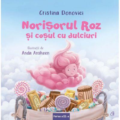 Norișorul Roz și coșul cu dulciuri, partea a 3-a - Cristina Donovici