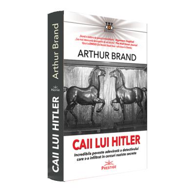 Caii lui Hitler - Arthur Brand