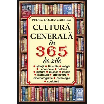 Cultura generala in 365 de zile - Pedro Gomez Carrizo