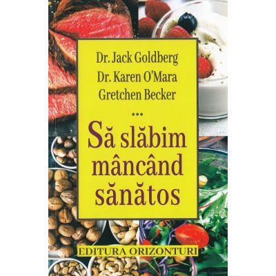 Sa slabim mancand sanatos - Jack Goldberg