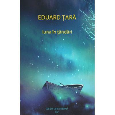 Luna in tandari - Eduard Tara
