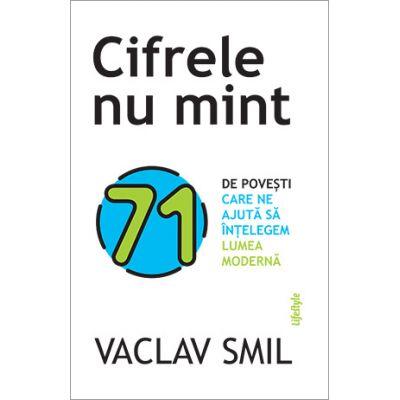 Cifrele nu mint - Vaclav Smil