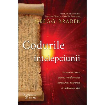 Codurile intelepciunii - Gregg Braden
