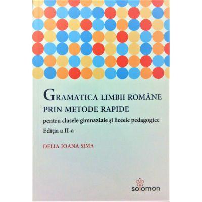 Gramatica limbii romane prin metode rapide - Delia Ioana Sima