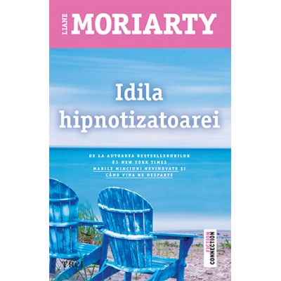 Idila hipnotizatoarei - Liane Moriarty