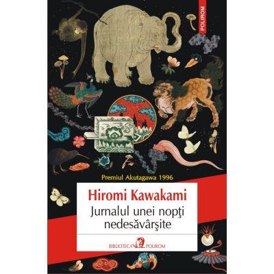 Jurnalul unei nopți nedesăvârșite - Hiromi Kawakami