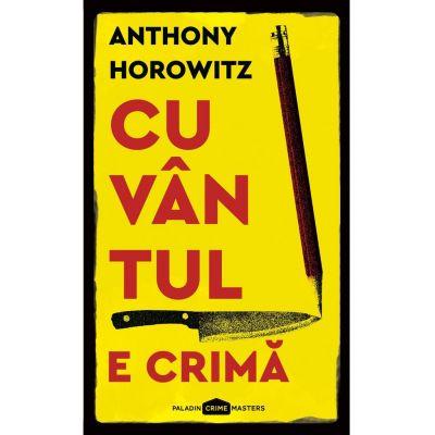 Cuvantul e crima - Anthony Horowitz