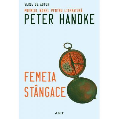 Femeia stângace - Peter Handke